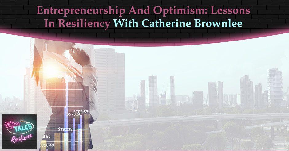 KTR 119 | Entrepreneurship And Optimism